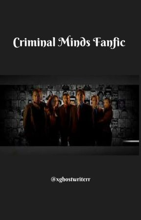 Criminal Minds One-Shot Fanfiction(s) by xghostwriterr