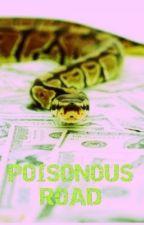 Poisonous Road by Blackrose560