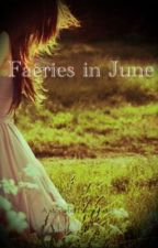 Faeries in June by luvmunster