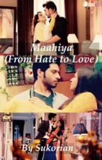 Maahiya - From hate to Love {Wednesday} by Sukorian