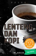 Lenteng Dan Kopi ( TAMAT )  by m_adiib