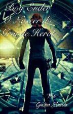 Boy Ender_O Nascer Do Grande Herói! by gustavo094944948