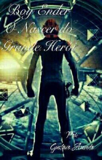 Boy Ender_O Nascer Do Grande Herói!