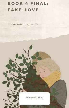 Book 4 : Fake Love 「가짜는 사랑」 (Comingsoon) by krinvi