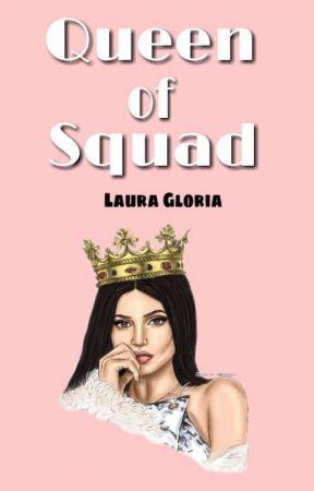 Queen Of Squad by LauraGloria29