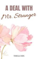 A Deal with Mr. Stranger by thellchix