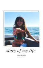 Story of my life by Kosmiczna