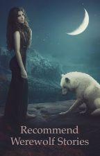 Recommended werewolf stories  by DestinyR16