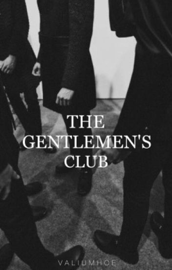 The Gentlemen's Club (ON HOLD)