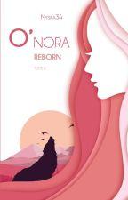 O'nora - Reborn - tome 2 by Nyska34