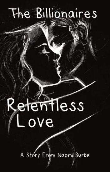 The billionaires relentless love (prequel to the billionaires ex