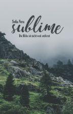 Sublime » die Höhe ist nicht weit entfernt by sassysofi