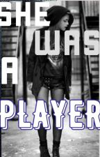 She was a PLAYER by SupremeLimelight