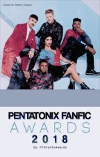 The Pentatonix Fanfiction Awards 2018- OPEN! by PTXFanficAwards