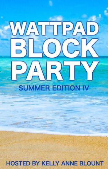 Wattpad Block Party - Summer Edition IV