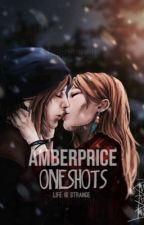 oneshots [amberprice] by lifeisdamnstrange