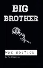 Big Brother (WWE Edition) by The_shield_xox