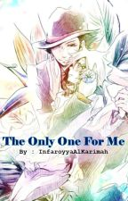 The Only One For Me 《 KHR FANFICTION 》 by InfaroyyaAlKarimah