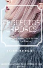 Perfectos errores by Andreinavargas01