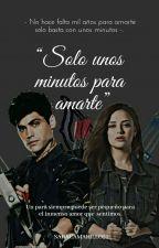 """""""Solo unos minutos para amarte"""" by Saracamarillo22"""