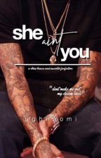 she aint you | c.b by ughnaomi