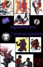 Nightsilver And T'chalcon Oneshots by Irondragon4