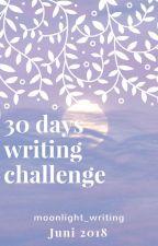 30 Days Writing Challenge - Juni 2018 by moonlight_writing