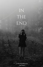 In The End by xxitsjustmeexx