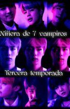 Niñera de 7 vampiros [Tercera Temporada] by nori2315
