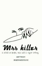 Mrs Killer.  by Headphonesmylove