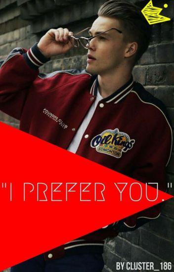 """""""I prefer you.""""(Mikolas Josef)☑"""