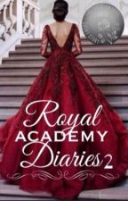 Royal Academy Diaries ✧ Book II by Rowan_Cordell