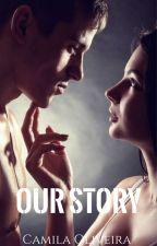 Our Story - EM BREVE by CamilaOliveira09