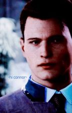 • ⦾ ℏ 🅘  ℂ 🅞🅝🅝🅞🅡 ⦾ •   |Connor x Reader|Detroit:Become Human|  by Animefreak1145