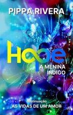 Hope - A Menina Índigo by PipaRivera88