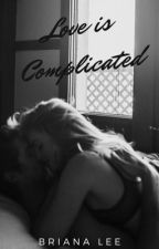 Love is Complicated  by BrianaLwrites