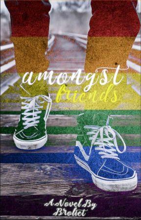 Amongst Friends  by Broliet