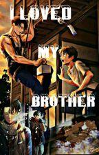 أخي ليفاي المنحرف (18+) الجزء الأول -مكتملة - by samjuuzou