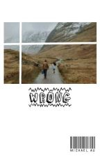 wrong ϟ m.c au by ewboys