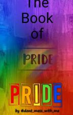 The Book Of Pride by dont_mess_with_me_03