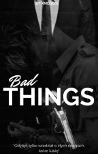 Bad Things II z.m by xMeggix