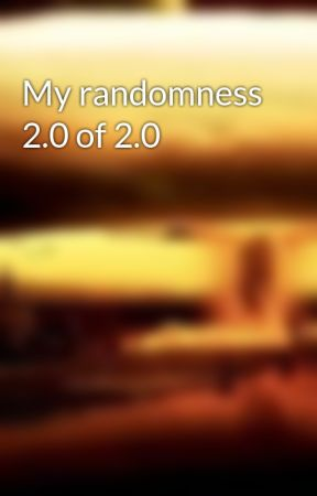 My randomness 2.0 of 2.0  by SunKilleer