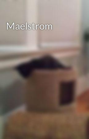 Maelstrom by OluCat14
