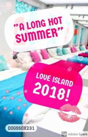 A Long Hot Summer - Love Island 2018 by DogsSox231