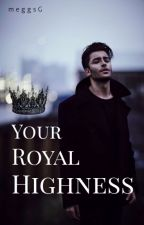 Your Royal Highness by Megan_Grace1234