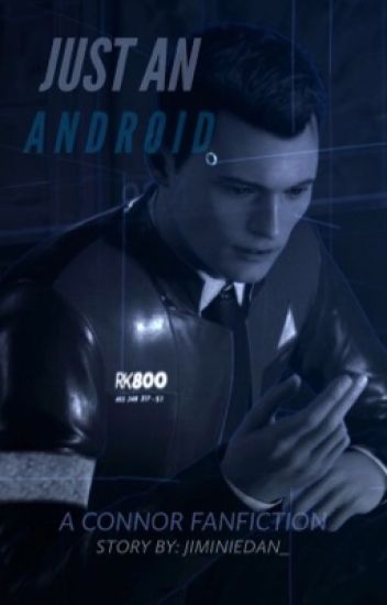 Just An Android || Detroit: Become Human • Connor •