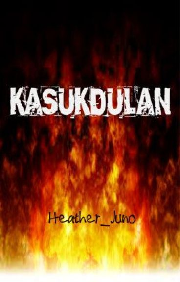 KASUKDULAN (One Shot Story) by Heather_Juno