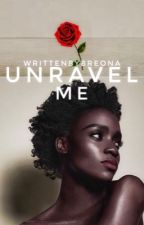 Unravel Me by writtenbybreona