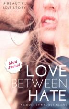 Love between Hate by mslostinlove