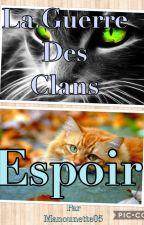 La Guerre des Clans: Espoir by Manounette05